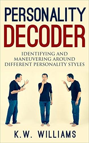 Personality Decoder: Identifying And Maneuvering Around...