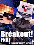 Breakout! FNAF - A Minecraft Roleplay Movie