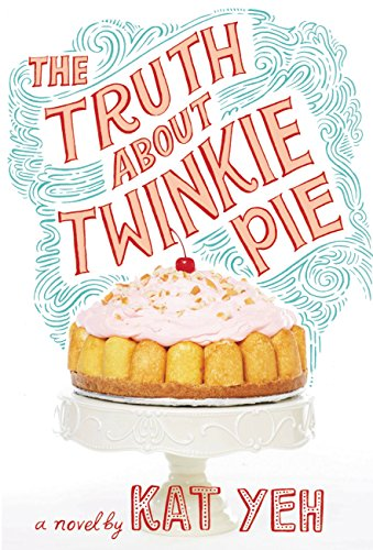 The Truth About Twinkie Pie by [Kat Yeh]