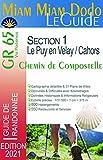 Miam Miam Dodo GR 65 edition 2021 : du Puy-en-Velay à Cahors (Via Podiensis -...