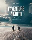 L'aventure à moto: De New York à Ushuaia-6 mois.13 pays.32 000 km