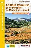 Le Haut Vaucluse et les dentelles de Montmirail... à pied : 22 promenades & randonnées