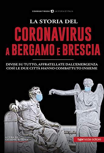 La storia del Coronavirus a Bergamo e Brescia