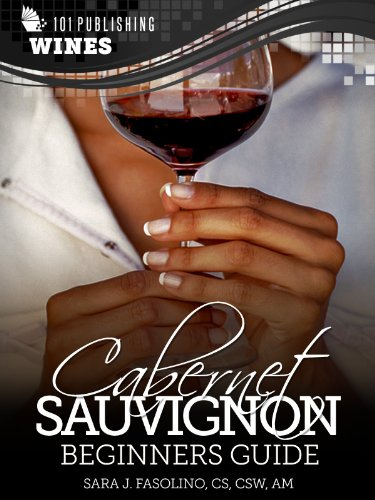 Cabernet Sauvignon: Beginners Guide to Wine (101 Publishing: Wine Series) (English Edition)