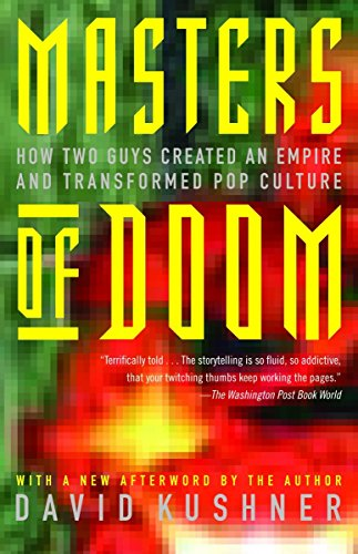 Masters of Doom: How Two Guys Created an Empire...