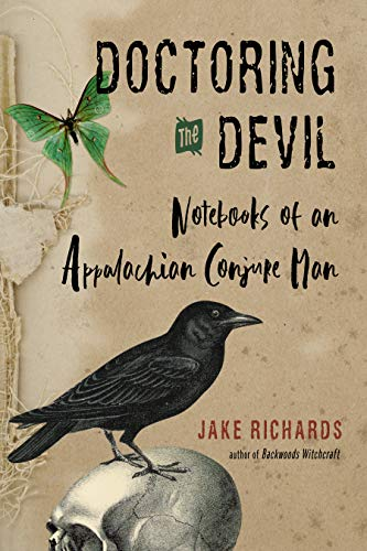 Doctoring the Devil: Appalachian Backwoods Witchcraft for...