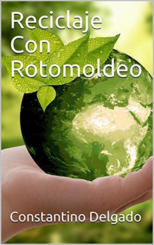 Reciclaje-Con-RotomoldeoPrint-Replica-Version-Kindle