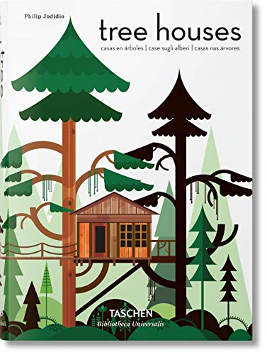 Tree Houses. Fairy Tale Castles in the Air (Bibliotheca Universalis)