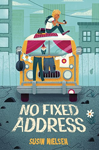 No Fixed Address by [Susin Nielsen]