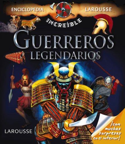 Guerreros Legendarios (Larousse - Infantil / Juvenil - Castellano - A Partir De 8 Años - Encicloped