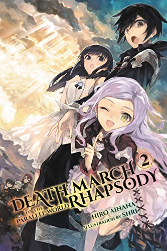 Death march to the parallel world rhapsody, vol. 2 (light novel) (death march to the parallel world rhapsody (light novel)) (english edition)