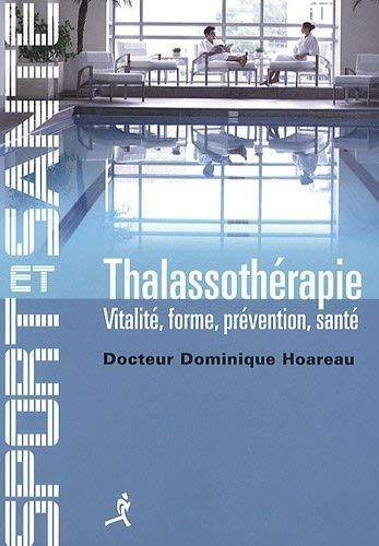Thalassothérapie : Vitalité, forme,...