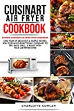 CUISINART AIR FRYER CООKBОOK: One Year of Delicious and Simple Recipes for Your Multi-Functional Cuisinart to Fry, Bake, Grill, & Roast with Your Air Fryer