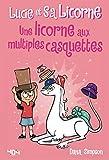 Lucie et sa licorne Tome 7 : Une licorne aux multiples casquettes - Bande dessinée...