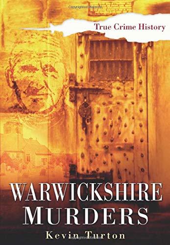 Warwickshire Murders (Sutton True Crime History)