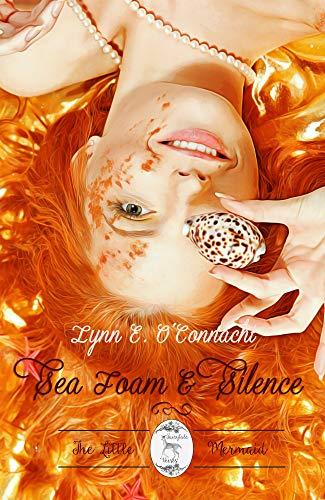Sea Foam and Silence (Fairytale Verses) by [Lynn E. O'Connacht]