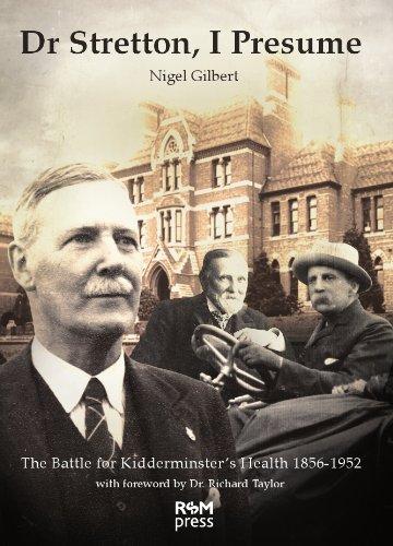 Dr Stretton, I Presume: The Battle for Kidderminster s Health 1856-1952
