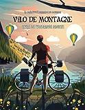VÉLO DE MONTAGNE LIVRE DE COLORIAGE ADULTE: Merveilleux livre de coloriage pour tous les...