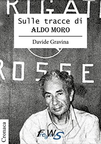 Sule Tracce di Aldo Moro (Cronaca Vol. 1)
