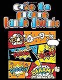Crée Ta Propre Bande Dessinée: 130 planches de BD vierges pour enfants et adultes