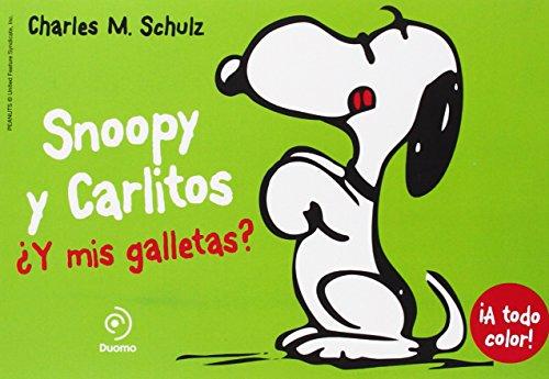 Snoopy y Carlitos 8. ¿Y mis galletas? (ILUSTRADO)