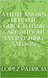 A LITTLE KNOWN ULTIMATE GUIDE TO HAIR CARE WITHOUT EVER VISITING SALOON