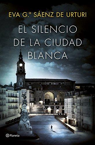 El Silencio de la ciudad blanca de Eva García Sáenz de Urturi