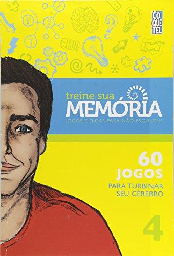 Treine Sua Memoria - Livro 4 - Coquetel Jogos E Dicas Para Nao Esquecer - 60 Jogos Para Tu
