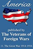 America: The Great War 1914-1916 (America, Great Crises In Our History Told by...