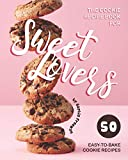 The Cookie Recipe Book for Sweet Lovers: 50 Easy-to-Bake Cookie Recipes