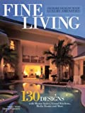 Fine Living: 130 Home Designs With Luxury Amenities