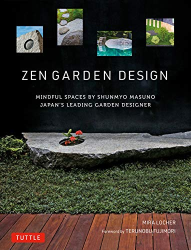 Zen Garden Design: Mindful Spaces by Shunmyo Masuno - Japan's Leading...