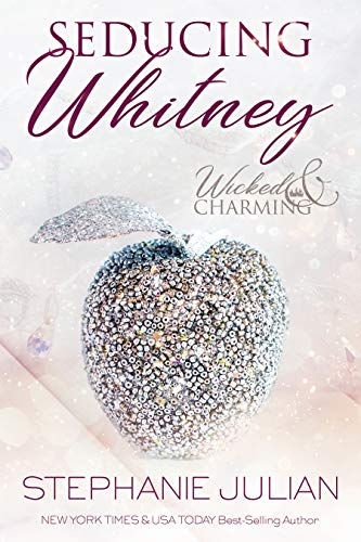 Seducing Whitney: A Fairytale Menage Romance (Wicked & Charming Book 1) by [Stephanie Julian]