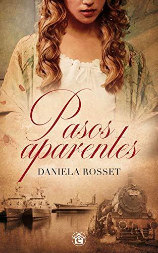 PASOS APARENTES de DANIELA ROSSET