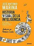 Historia visual de la inteligencia: De los orígenes de la humanidad a la Inteligencia Artificial (Conecta)