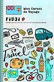 Fidji Carnet de Voyage: Journal de bord avec guide pour enfants. Livre de...