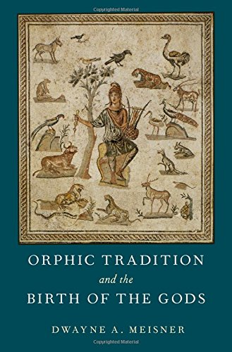 Orphic Tradition and the Birth of the Gods 1