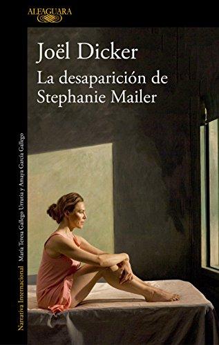 Dicker, J: La desaparicion de Stephanie Mailer / The Disappe