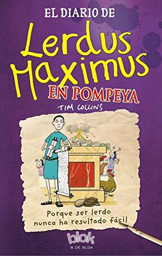 El diario de Lerdus Maximus en Pompeya: Porque ser lerdo nunca ha resultado fácil (Escritura desata