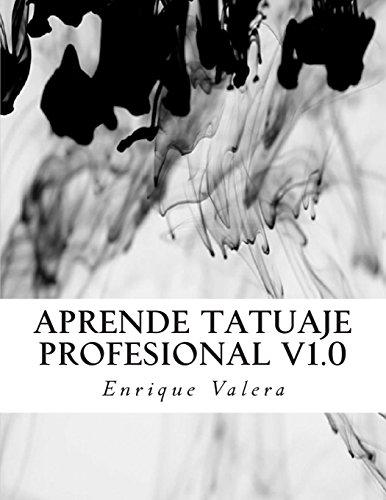Aprende tatuaje profesional V1.0: Todo lo que necesitas para aprender a tatuar.