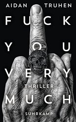 "Rezension | ""Fuck You Very Much"" von Aidan Truhen"