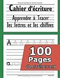 Cahier d'écriture - Apprendre à tracer les lettres et les chiffres: CP 3-5 ans -...