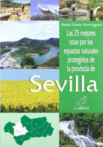 Las 25 mejores rutas por los espacios naturales protegidos de la provincia de Sevilla (Espacios prot