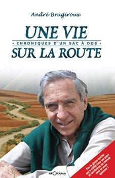 Une vie sur la route: Un récit de voyage et de vie (RECITS)