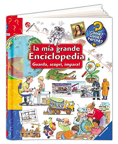 La mia grande enciclopedia. Guarda, scopri, impara! Ediz. illustrata