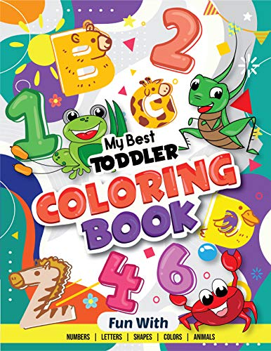 My Best Toddler Coloring Book - Fun with Numbers, Letters,...