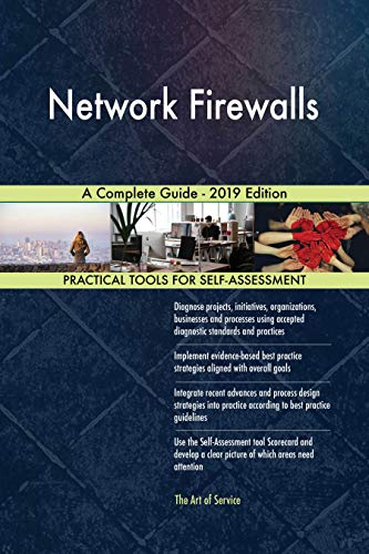 Network Firewalls A Complete Guide - 2019 Edition...