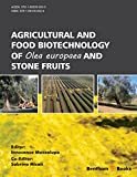 Agricultural and Food Biotechnology of Olea europaea and Stone Fruits (English Edition)