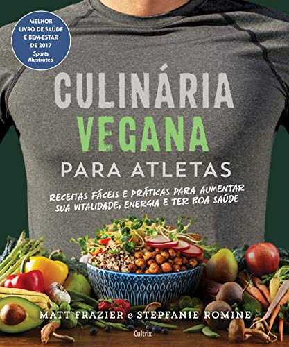 Vegan cooking for athletes: Easy and Practical Recipes to Increase Your Vitality, Energy and Good Health