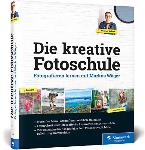 Die kreative Fotoschule: Fotografieren lernen mit Markus Wäger